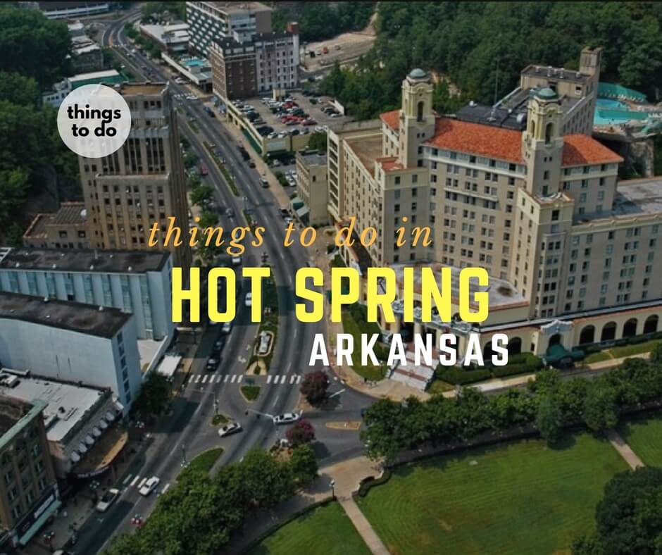 Places To Visit Over A Weekend: 20 Best Things To Do In Hot Springs Arkansas Over The