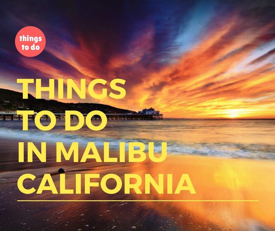 27 Miles Malibu >> 27 What to See and Wonderful Things to Do in Malibu